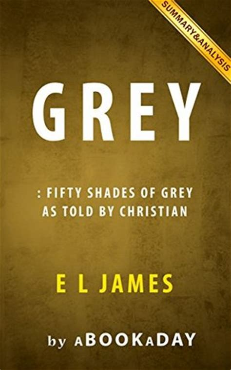 50 shades of grey summary summary images frompo grey fifty shades of grey as told by christian by by e l