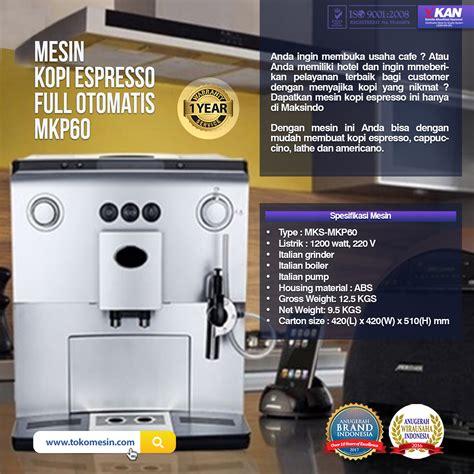 Mesin Kopi Untuk Cafe mesin kopi espresso otomatis mkp60 toko mesin