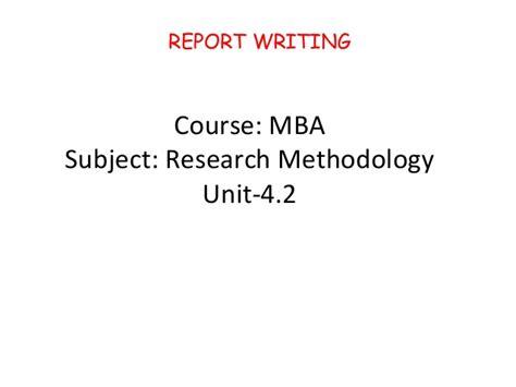 Mba Units mba ii rm unit 4 2 report writing a