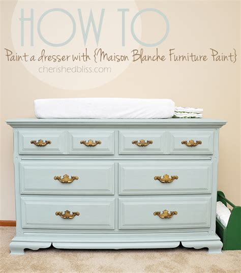 How To Paint A Dresser by How To Paint A Dresser Maison Blanche Furniture Paint
