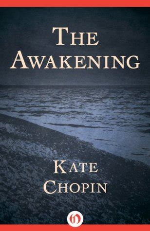 the awakening books the awakening by kate chopin reviews discussion