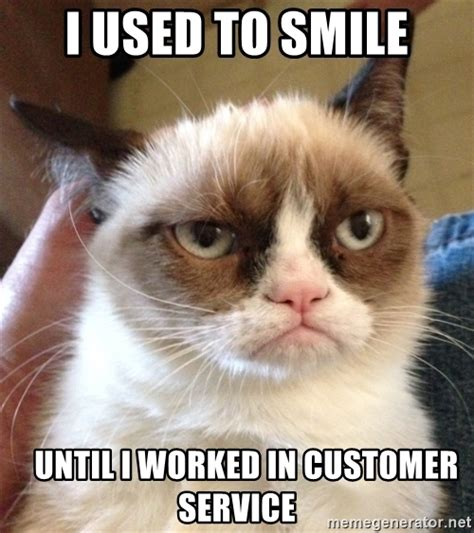 Angry Cat Meme Generator - i used to smile until i worked in customer service mr
