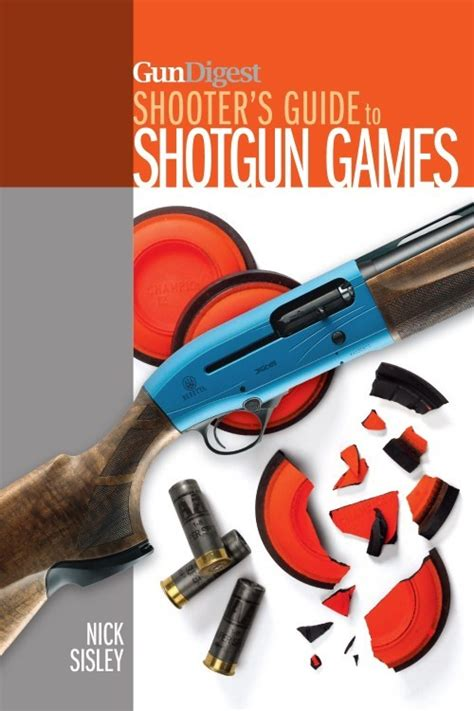 a shooters guide to trapshooting books gun digest shooter s guide to shotgun clay shooting