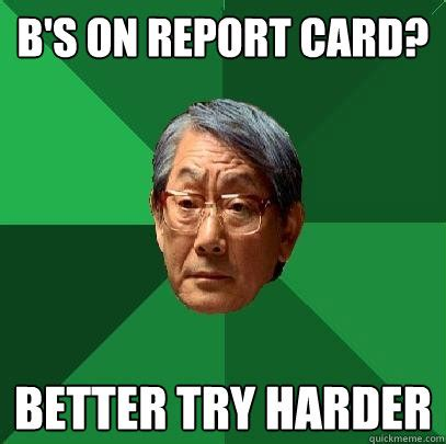 b s on report card better try harder high expectations
