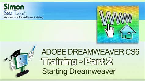 adobe dreamweaver cs6 online tutorial courses responsive dreamweaver cs6 training part 2 starting dreamweaver