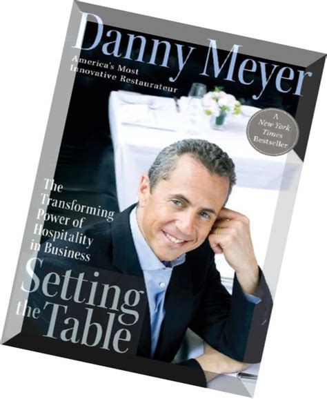 Setting The Table Danny Meyer Pdf by Setting The Table The Transforming Power Of Hospitality In Business By Danny Meyer