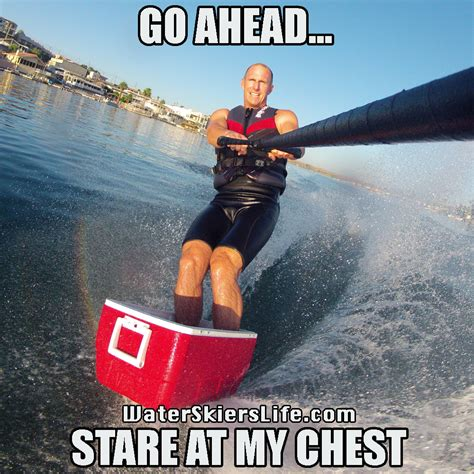 Water Meme - a water skier s life water skiing memes the best of