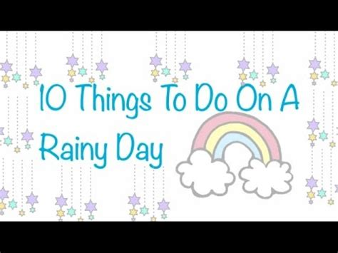 10 things to do on a rainy day youtube