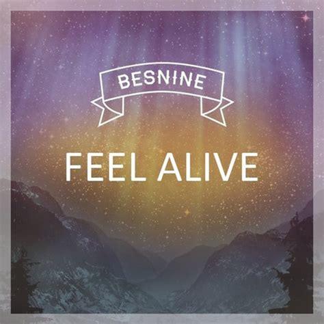 download mp3 to feel alive feel alive besnine