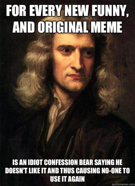 Meme Original - for every new funny and original meme is an idiot