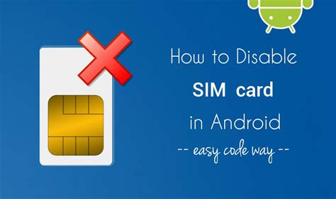 phone says no sim card android 2 ways to disable sim card in android without unplugging it