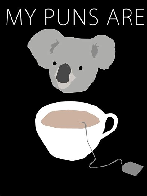 """""Koala Tea"" puns"" Art Prints by Treeshius   Redbubble"