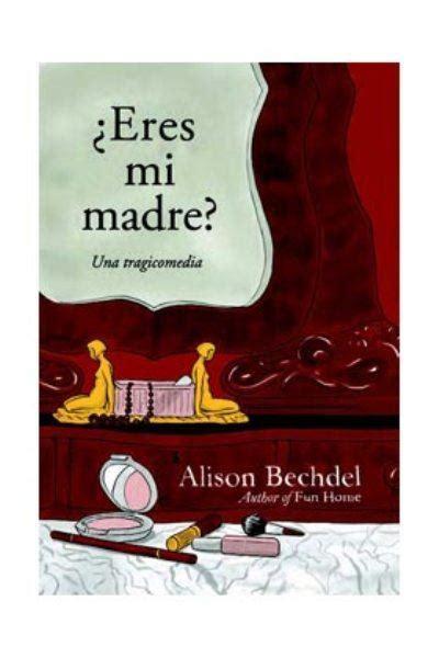libro eres mi mama bright 191 eres mi madre alison bechdel comprar libro en fnac es