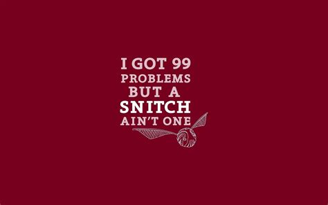 desktop wallpaper for mac quotes got 99 problems but a snitch ain t one wallpaper