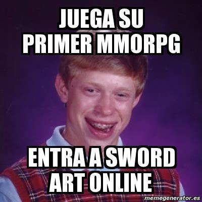 Crear Meme Online - meme bad luck brian juega su primer mmorpg entra a sword