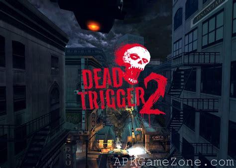 dead trigger 2 apk dead trigger 2 мод quot режим бога quot скачать apk apk zone моды лучших андроид игр