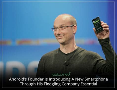 android founder android s founder launching a new smartphone the label of essential