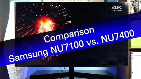 samsung nu7100 samsung nu7100 vs nu7400 mainstream uhd tv comparison