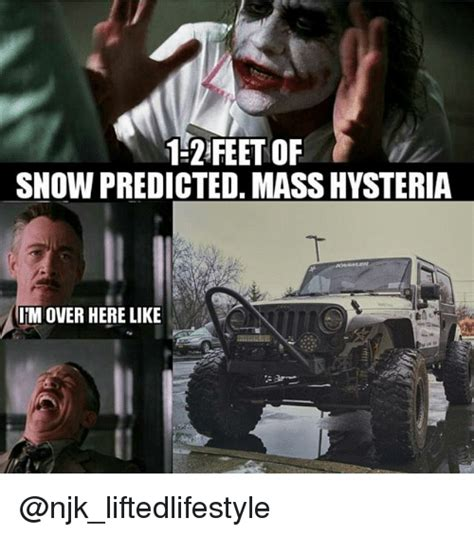 snow jeep meme 12 feet of snow predicted mass hysteria imover here like