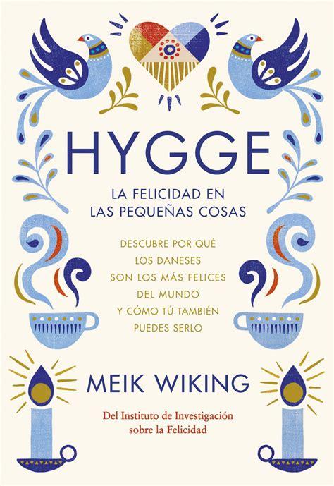 libro sobre la felicidad sobre hygge el secreto dan 233 s de la felicidad que ya practicas sin darte cuenta telva com