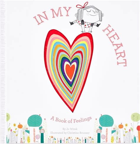 in my heart a book of feelings by jo witek illustrated by christine roussey 2015 myfriendlucy