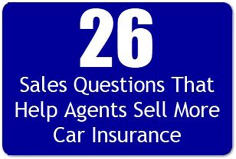 Car Insurance Questions by 26 Sales Questions That Help Agents Sell More Car