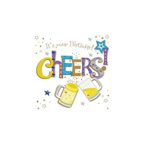 birthday cheers it s your birthday cheers card outdoor from nicholls