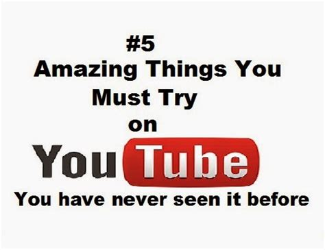 things you must have 5 amazing things you must try on youtube which you have