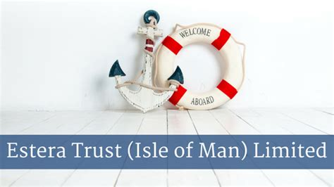 estera services limited new member estera trust isle of man limited isle of