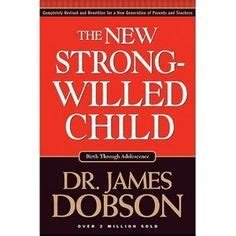 the new strong willed child books 1000 images about parenting on parenting