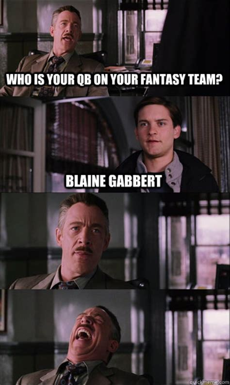 who is your qb on your fantasy team blaine gabbert jj