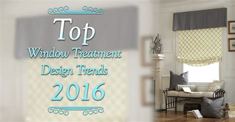 window treatment trends 2016 top window treatment design trends in 2016