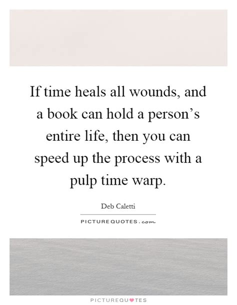 time heals all things books time heals all quotes sayings time heals all picture