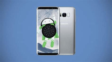 Android Oreo S8 by Galaxy S8 Sous Android 8 0 Oreo Comment S Inscrire Au
