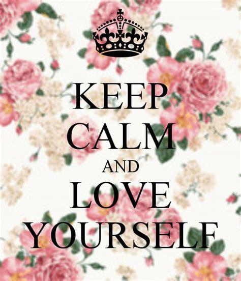 imagenes de keep calm and love life keep calm and love yourself tumblr