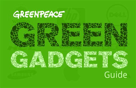 7 Ways To Greener Gadgetry by Greenpeace Guide To Greener Electronics A Better Way To
