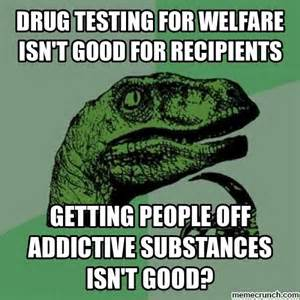Drug Test Meme - welfare memes www imgkid com the image kid has it