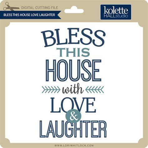 bless this house bless this house love laughter lori whitlock s svg shop