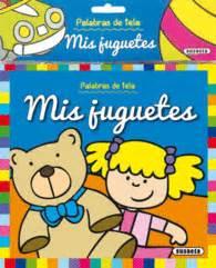 libro mis juguetes las palabras mis juguetes palabras de tela librera central librera ferrol