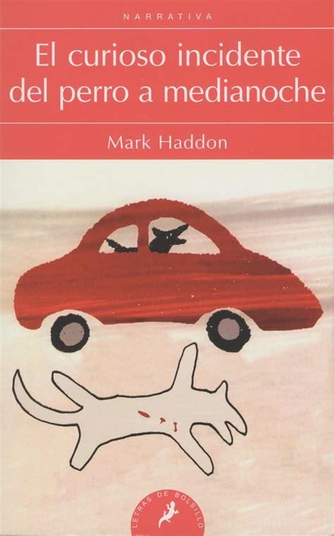 curioso incidente del perro el curioso incidente del perro a medianoche leer x leer