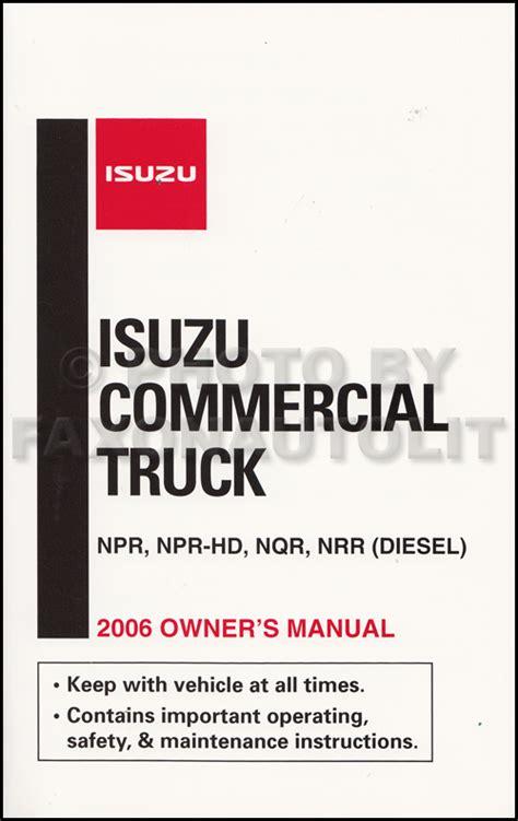 gm isuzu truck nqr 2006 n series repair manual auto repair manual forum heavy equipment 2006 isuzu npr diesel nqr nrr truck owner s manual original