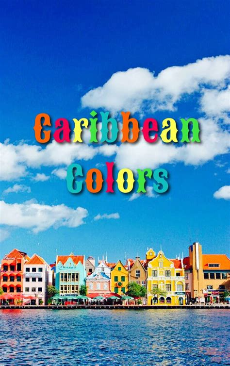 caribbean colors caribbean colors caribbean travel collection pinterest
