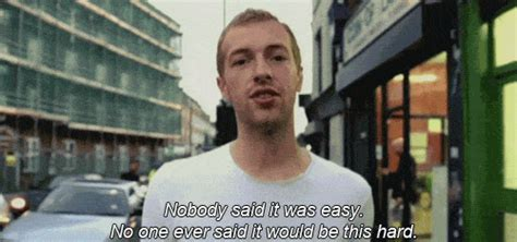 coldplay nobody said it was easy gif music video sad song lyrics hard be easy complicated