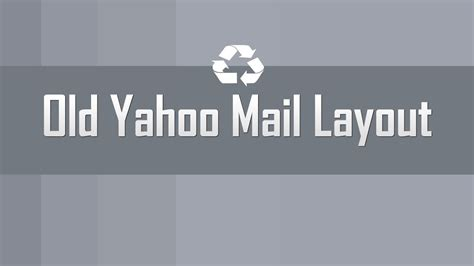 new layout of yahoo mail get old yahoo mail layout version youtube