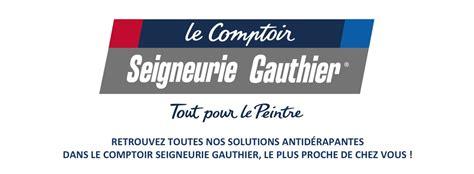 Le Comptoir De La Seigneurie le comptoir seigneurie gauthier nouveau partenaire gliss