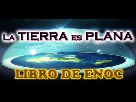 libro la tierra larga 4 la tierra es plana libro de enoc youtube