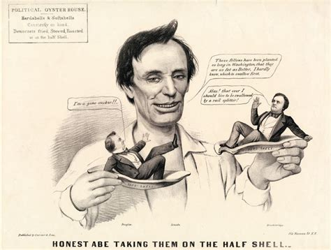 abe lincoln democrat 1860 quot honest abe taking them on the half shell quot a
