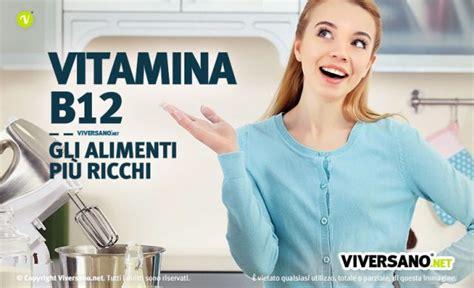 alimenti contengono b12 alimenti con vitamina b12 quali sono ecco i cibi pi 249 ricchi