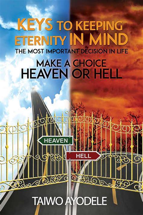 keys  keeping eternity  mind   important decision  life   choice heaven
