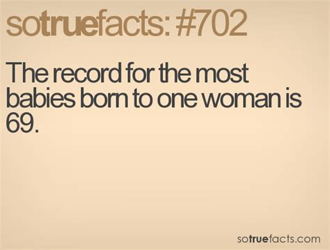 What Is The Record For Most Births By One The Record For The Most Babies Born To One Is 69